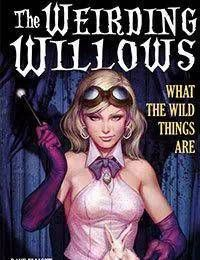 A1 Presents The Weirding Willows