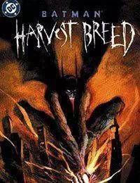 Batman: Harvest Breed