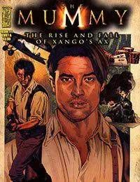 The Mummy: The Rise and Fall of Xangos Ax