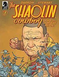 The Shaolin Cowboy: Wholl Stop the Reign?