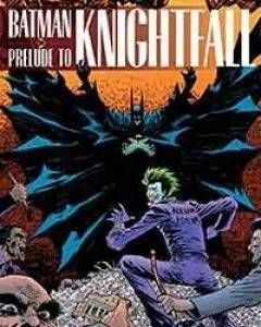 Batman: Prelude To Knightfall