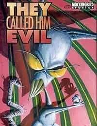 They Called Him Evil