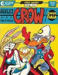 Bullet Crow, Fowl of Fortune
