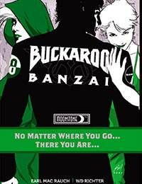 Buckaroo Banzai: No Matter Where You Go... There You Are...