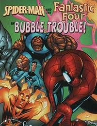 Spider-Man and the Fantastic Four in Bubble Trouble
