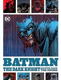 Batman: The Dark Knight Master Race: The Covers Deluxe Edition