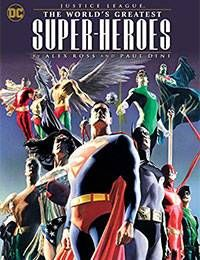Justice League: The Worlds Greatest Superheroes by Alex Ross & Paul Dini