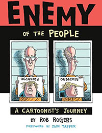 Enemy of the People: A Cartoonists Journey