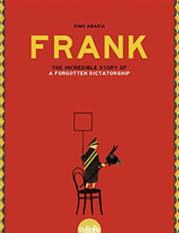 Frank: The Incredible Story of A Forgotten Dictatorship