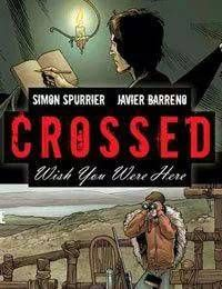 Crossed: Wish You Were Here - Volume 1