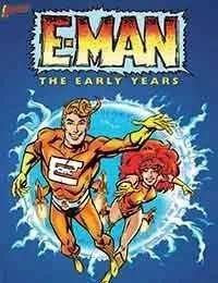 E-Man: The Early Years