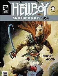 Hellboy and the B.P.R.D.: 1954--Ghost Moon