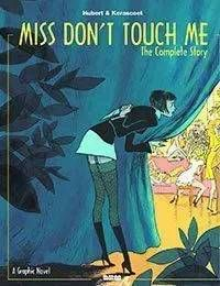 Miss Dont Touch Me: The Complete Story