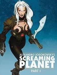 Alejandro Jodorowskys Screaming Planet