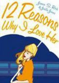 Read 12 Reasons Why I Love Her online