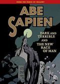 Read Abe Sapien: Dark and Terrible and The New Race of Man online