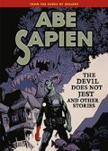 Read Abe Sapien: The Devil Does Not Jest and Other Stories online
