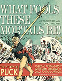 Read What Fools These Mortals Be!: The Story of Puck Magazine online