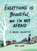 Read Everything Is Beautiful, and I'm Not Afraid: A Baopu Collection online