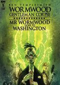 Read Wormwood Gentleman Corpse: Mr. Wormwood Goes To Washington online